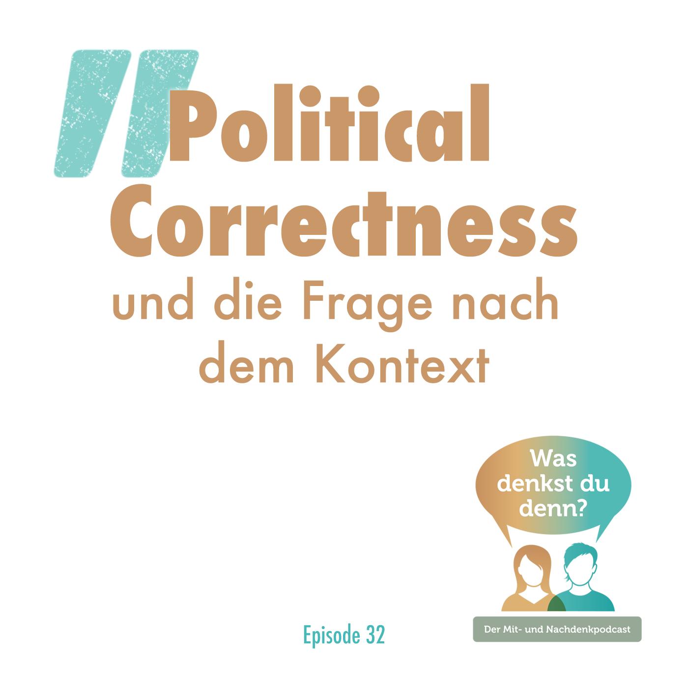 Der Titel des Podcast: Political Correctness und die Frage nach dem Kontext